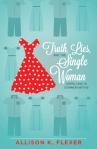 Truth Lies Single Woman